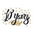 10 years card banner beautiful greeting scratched vector image