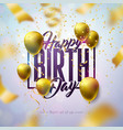 happy birthday design with balloon typography vector image