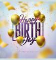 happy birthday design with balloon typography vector image vector image