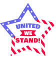 united we stand on white background vector image vector image