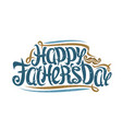 greeting card for fathers day vector image vector image