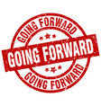 going forward round red grunge stamp vector image vector image