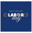 happy labor day with creative wrench typography vector image vector image