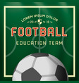 soccer football background education team vector image