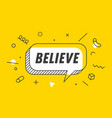 believe banner speech bubble poster and sticker vector image vector image