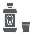 mouthwash bottle glyph icon stomatology vector image vector image