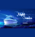 night cruise website with ship in ocean vector image