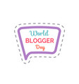 world blogger day isolated sticker patch vector image vector image
