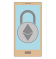 electronic security lock of ethereum in a phone vector image