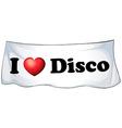I love disco vector image vector image