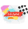 color brush splash drawn elements vector image vector image