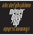 Never Give Up Gothic Font vector image vector image