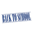 back to school blue grunge vintage stamp isolated vector image vector image