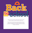 back to school poster with place for text in frame vector image vector image