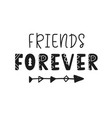 friends forever lettering isolated on white vector image vector image