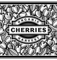 Retro Cherry Harvest Label Black And White vector image vector image