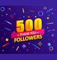 thank you 500 followers thanks banner vector image vector image