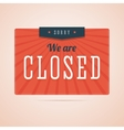 Sorry we are closed sign in flat style with stars vector image