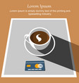white cup coffee with credit card on tablecloth vector image vector image