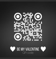 be my valentine text qr code on black background vector image vector image