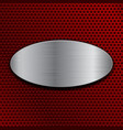 brushed metal oval plate on red perforated vector image vector image