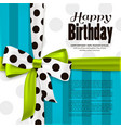 Happy birthday greeting card Green bow and ribbon vector image