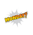 i love monday greeting explodtion splash text vector image vector image