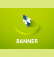 banner isometric icon isolated on color vector image vector image