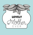 happy mothers day frame with leafs vector image