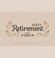 happy retirement party 2021 elegant logo design vector image vector image