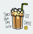 start your day with ice coffee cartoon doodle vector image vector image