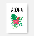 tropical poster aloha hand lettering phrase on vector image vector image