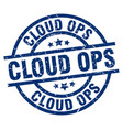 cloud ops blue round grunge stamp vector image vector image