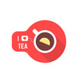 i love tea icon with teacup vector image