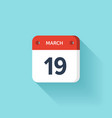 March 19 Isometric Calendar Icon With Shadow vector image vector image