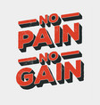 no pain gain vintage styled motivation vector image