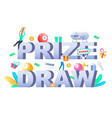 prize draw typography banner template vector image