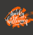 spooky halloween hand lettering holiday vector image