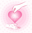 Hand holding pink heart with hope and give or vector image vector image