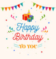 happy birthday to you background gift box party vector image