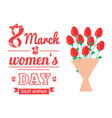 8 march ladys day love spring vector image vector image