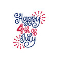 happy fourth july hand lettering calligraphy vector image vector image