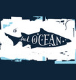 hand drawn lettering - feel the ocean vector image vector image