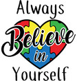 always believe in yourself on white background
