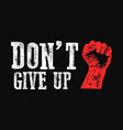 do not give up motivation poster concept vector image vector image