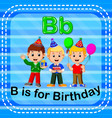 flashcard letter b is for birthday vector image vector image