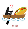 Lover taco Man and fastfood and ride in boat vector image vector image