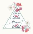 boho fashion hippie design stay wild flower child vector image