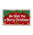we wish you a merry christmas vintage rusty metal vector image
