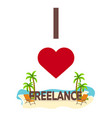 i love freelance travel palm summer lounge vector image